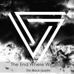 دانلود آهنگ The End Where We Start از The Black Queen