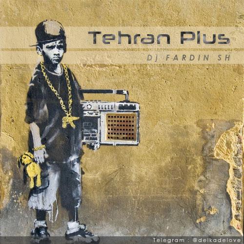 دانلود ریمیکس شاد تهران پلاس ۱ از Dj Fardin Sh