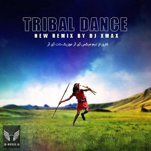 دانلود ریمیکس شاد Tribal Dance از Dj XMax
