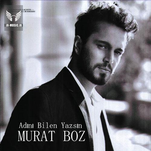 دانلود آهنگ Adini Bilen Yazsin از Murat Boz