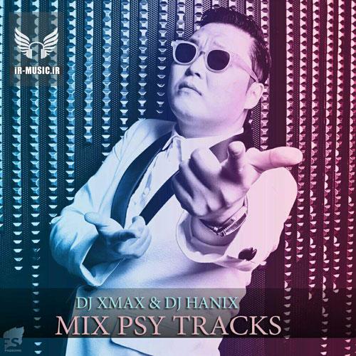 دانلود ریمیکس آهنگ های PSY از Dj Xmax