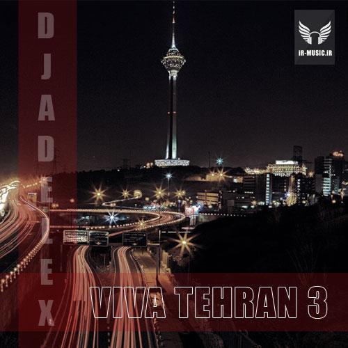 دانلود ریمیکس ترنس ویوا تهران 3 از Dj Adelex