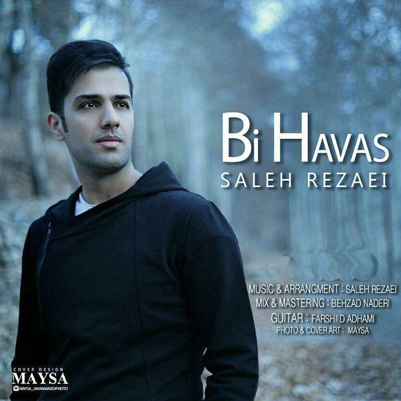 دانلود آهنگ بی حواس از صالح رضایی