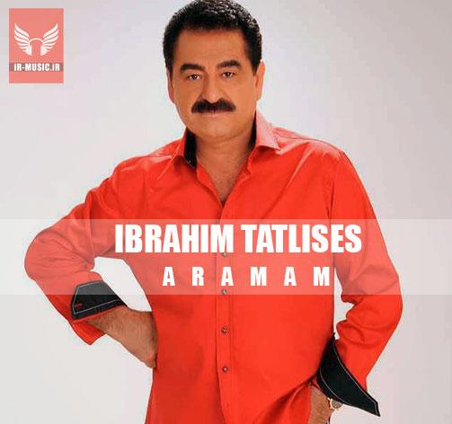 دانلود آهنگ آرامام از ابراهیم تاتلیس