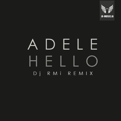 دانلود ریمیکس آهنگ Hello از Dj RMi