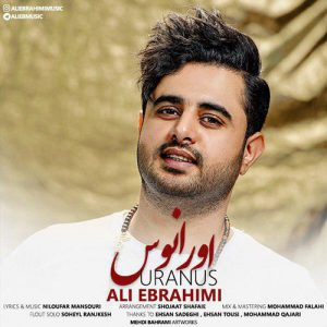 دانلود آهنگ اورانوس از علی ابراهیمی