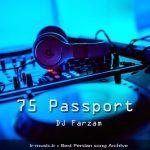 دانلود ریمیکس پاسپورت 75 از دی جی فرزام