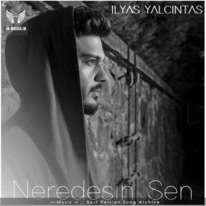 دانلود آلبوم NEREDESIN SEN از الیاس یالچینتاش