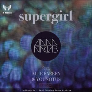 دانلود آهنگ Supergirl (Ft Alle Farben & Younotus) از Anna Naklab