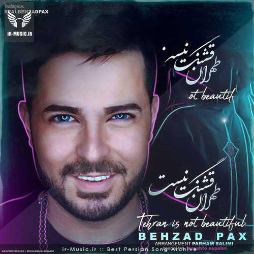 دانلود آهنگ طهران قشنگ نیست از بهزاد پکس