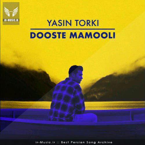 دانلود آهنگ دوست معمولی از یاسین ترکی