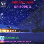 دانلود پادکست Dream Land 2 از دی جی شروین