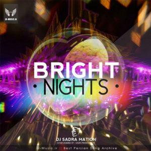 دانلود پادکست Bright Nights از Dj Sadra Mation