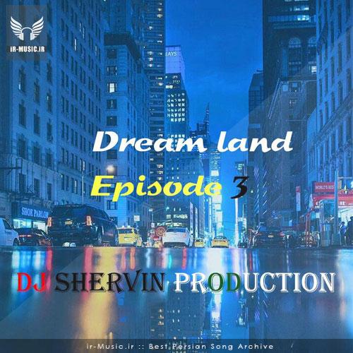 دانلود پادکست Dream Land 3 از دی جی شروین