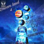دانلود پادکست Dream Land 4 از دی جی شروین