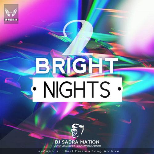 دانلود ریمیکس Bright Nights 2 از دی جی صدرا