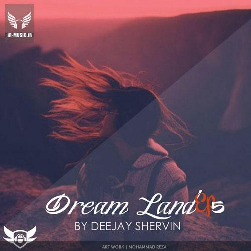 دانلود پادکست Dream Land 5 از دی جی شروین