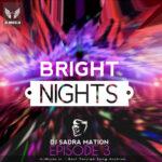 دانلود ریمیکس Bright Nights 3 از دی جی صدرا
