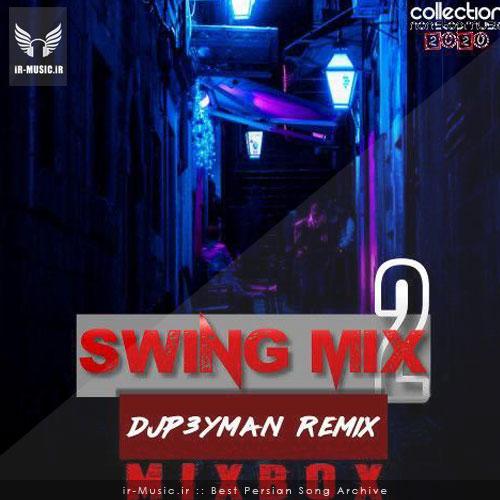 دانلود پادکست2 Swing mix از DJP3YMAN