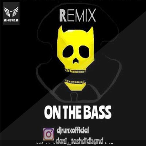 دانلود ریمیکس خارجی On The Bass از دی جی رانکس و DJ BRYEN